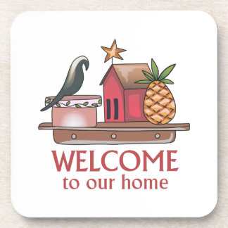 WELCOME TO OUR HOME DRINK COASTER
