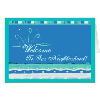 Welcome To Our Neighborhood! Card