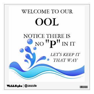 "Welcome to our ""ool"" pool sign wall decal"