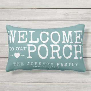 Welcome To Our Porch Custom Family | Aqua & White Outdoor Pillow at Zazzle