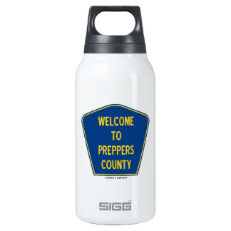 Welcome To Preppers County (Sign Humor) Insulated Water Bottle