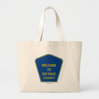 Welcome To Rat Race County Signs Bag