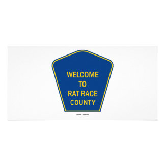 Welcome To Rat Race County (Signs) Photo Cards