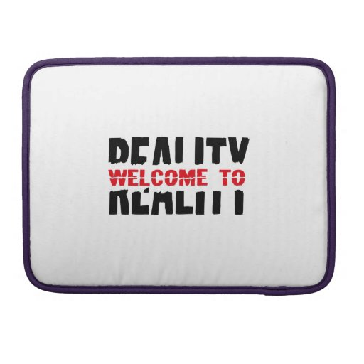 Welcome to reality fundas para macbook pro