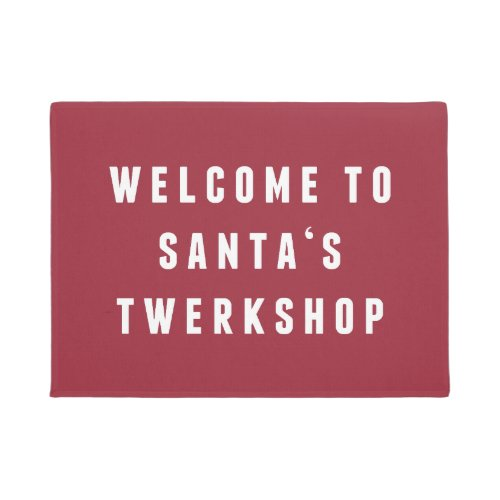 Welcome to Santa's Twerkshop | Funny Christmas Doormat