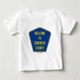Welcome To Senioritis County (Sign Humor) Baby T-Shirt