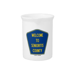 Welcome To Senioritis County (Sign Humor) Beverage Pitcher