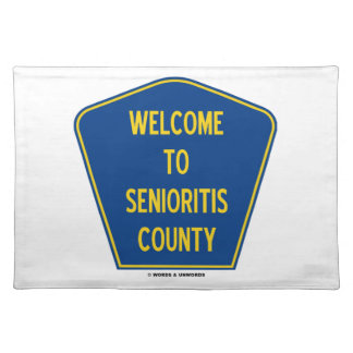 Welcome To Senioritis County (Sign Humor) Placemat