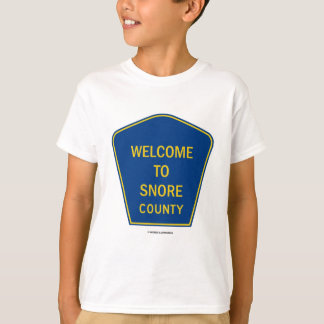 Welcome To Snore County (Signs) T-Shirt