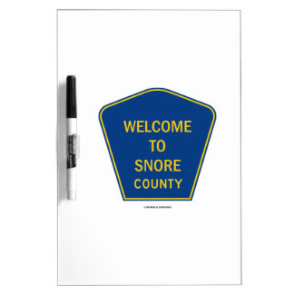 Welcome To Snore County (Transportation Sign) Dry-Erase Whiteboards