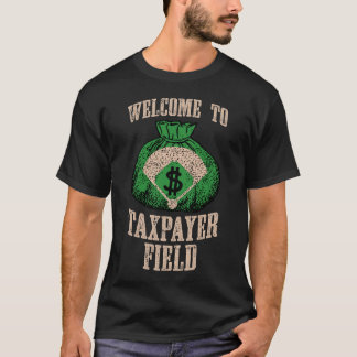 Welcome to Taxpayer Field (black) T-Shirt