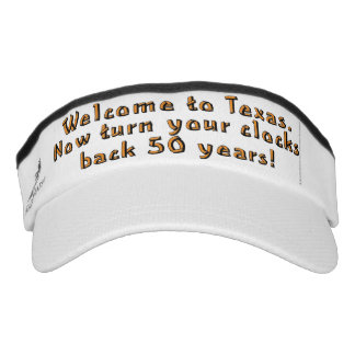 Welcome to Texas. Now turn your clocks back 50... Visor