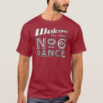 Welcome to the #6 Dance T-Shirt