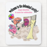 Welcome to the abdominal cavity! mouse pad