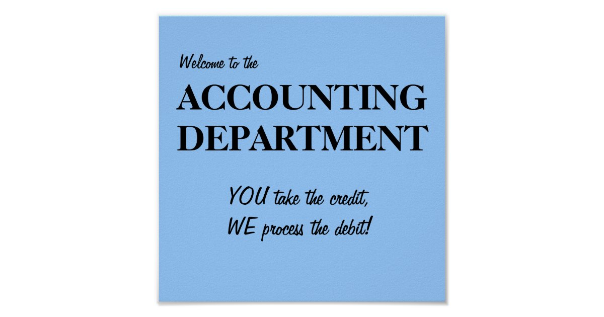 Welcome to the ACCOUNTING DEPARTMENT.. Poster | Zazzle