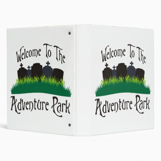 Welcome To The Adventure Park Binder