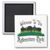 Welcome To The Adventure Park magnet