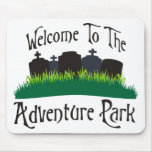 Welcome To The Adventure Park Mouse Pads