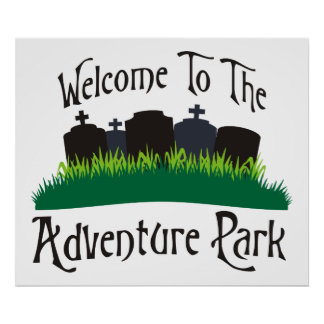 Welcome To The Adventure Park Print