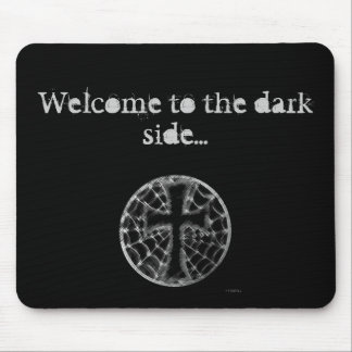 Welcome to the dark side... mouse pad