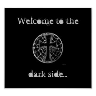 Welcome to the, dark side... poster