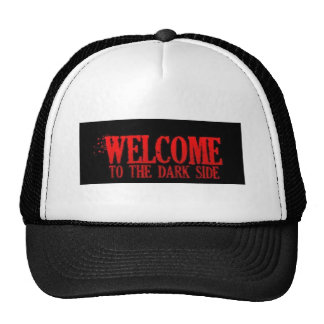 WELCOME TO THE DARK SIDE RED BLACK MOTTO COMMENTS TRUCKER HAT