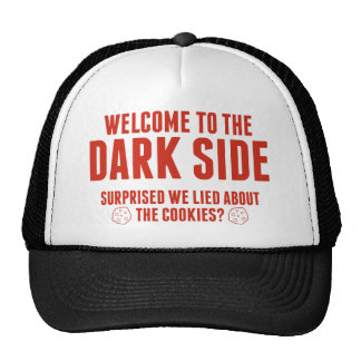 Welcome To The Dark Side. Surprised We Lied About Trucker Hat