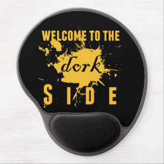 Welcome to the Dork side Gel Mouse Mats