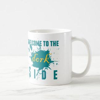 Welcome to the Dork side Coffee Mugs