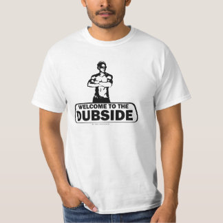 Welcome to the Dubside Tee Shirts