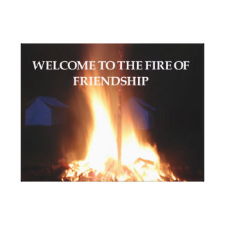 Welcome To The Fire Of Friendship Canvas Print