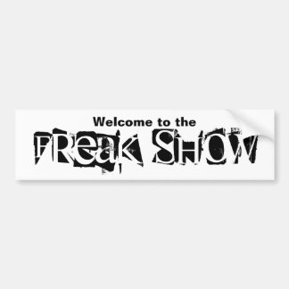 Welcome to the Freak Show Bumper Sticker