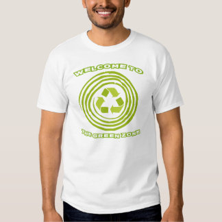 Welcome to the Green Zone T Shirt