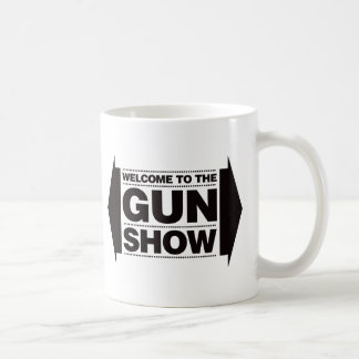 Welcome To The Gun Show - Black Classic White Coffee Mug