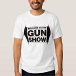 Welcome To The Gun Show - Black Tee Shirt