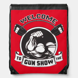 Welcome To The Gun Show - Bodybuilding Drawstring Backpack