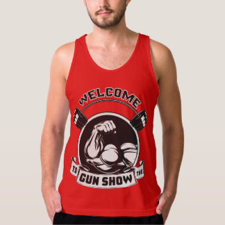 Welcome To The Gun Show - Bodybuilding Tanks
