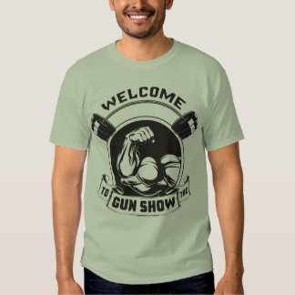 Welcome To The Gun Show - Bodybuilding Tee Shirts