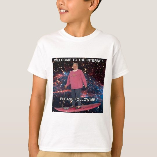 Welcome to the Internet! Please follow me. T-Shirt