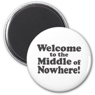 Welcome to the Middle of Nowhere! Refrigerator Magnets