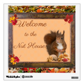 Welcome to the Nut House Wall Decal