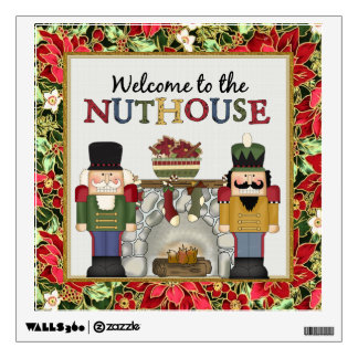 Welcome To The Nuthouse wall decal