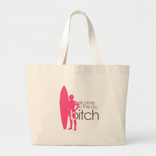 WELCOME TO THE O.C., BITCH TOTE BAG
