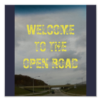 WELCOME TO THE OPEN ROAD POSTER