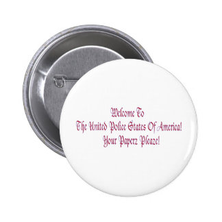 Welcome to the United Police States of America Pin
