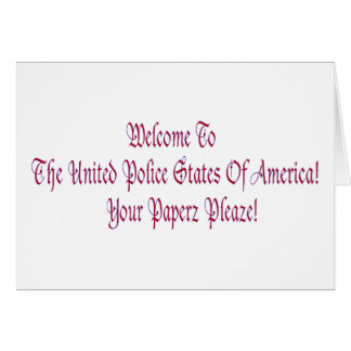 Welcome to the United Police States of America Card