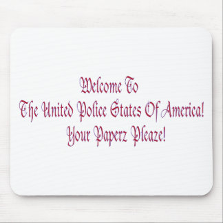 Welcome to the United Police States of America Mouse Pad