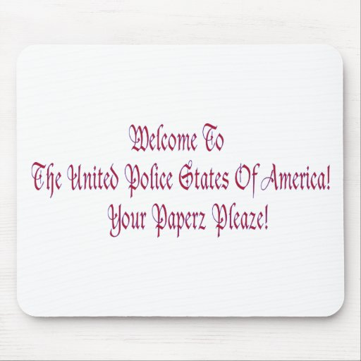 Welcome to the United Police States of America Mousepad