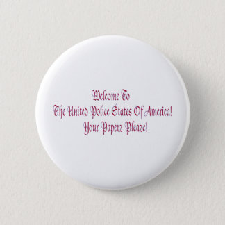 Welcome to the United Police States of America Pinback Button
