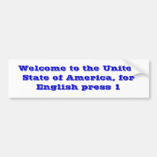 Welcome to the United State of America, for Eng... Car Bumper Sticker